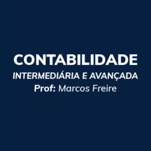 Contabilidade Intermediária e Avançada - Prof. Marcos Freire - Curso online