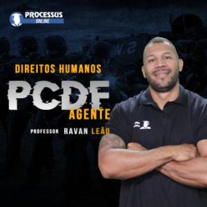 Direitos Humanos - PCDF - AGENTE - Prof. Ravan Leão - Curso online