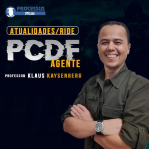Atualidades / RIDE - PCDF - AGENTE - Prof. Klaus Kaysenberg - Curso online