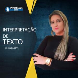 Interpretação de Texto - Prof. Kilma Passos  - Curso online