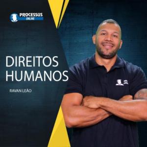 Direitos Humanos - Prof. Ravan Leão - Curso online