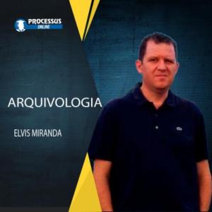Arquivologia - Prof. Elvis Miranda - Curso online