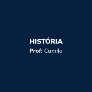 História - ESSA e Carreiras Militares  - Prof. Camilo - Curso online