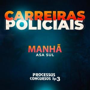 CARREIRAS POLICIAIS - 745 h/a - Matutino - Asa Sul/DF