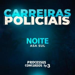 CARREIRAS POLICIAIS  - 745 h/a - Noturno - Asa Sul/DF