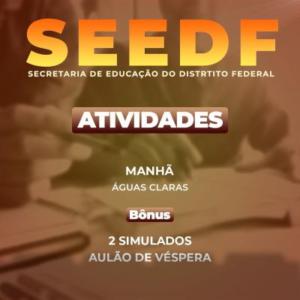 SEEDF - ATIVIDADES  - 240h/a - Matutino - Águas Claras/DF